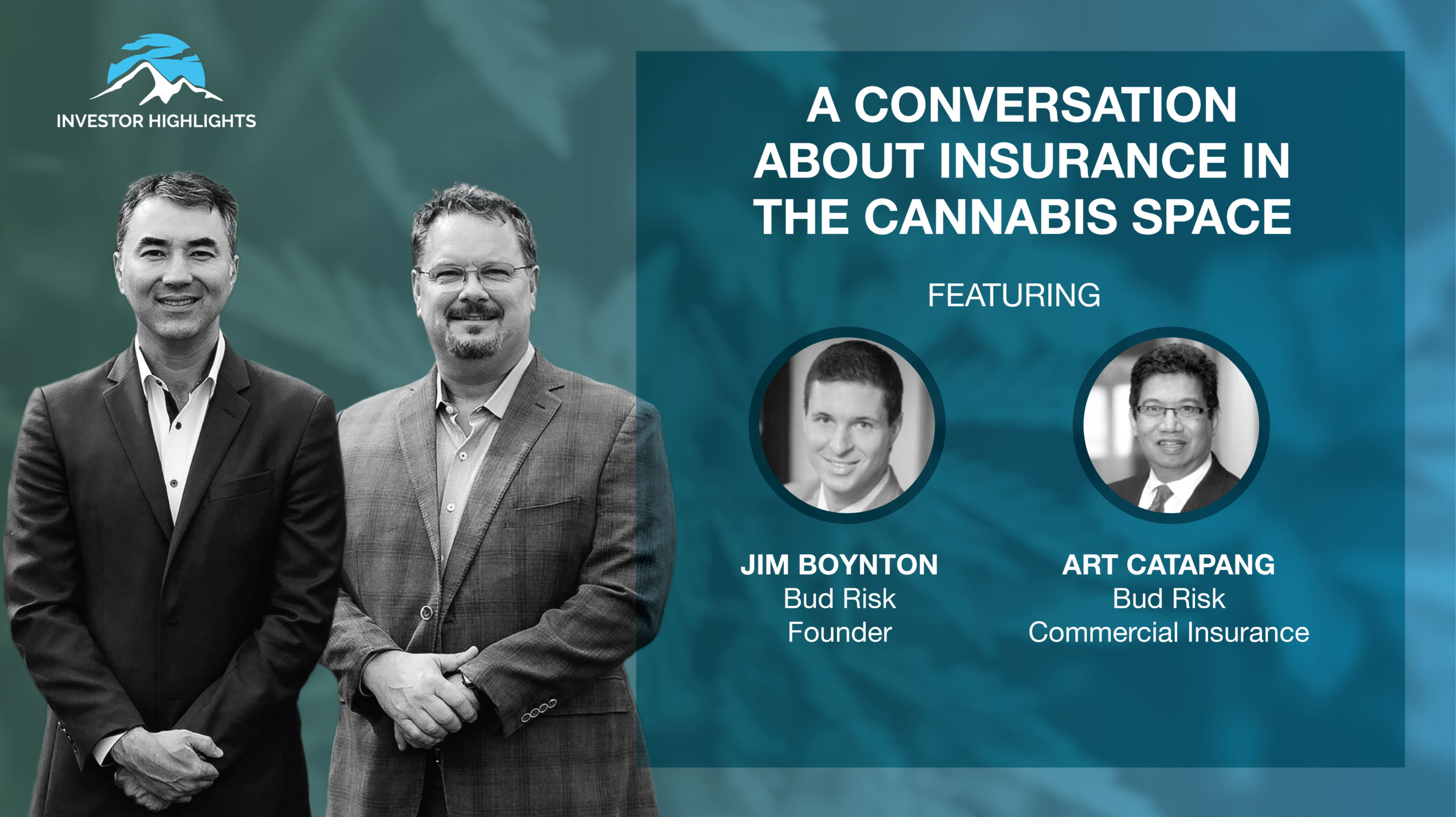 A conversation about Insurance in the Cannabis space with Jim Boynton and Art Catapang from Bud Risk